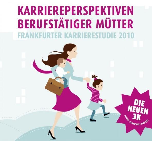 1. Frankfurter Karrierestudie: Karriereperspektiven berufstätiger Mütter